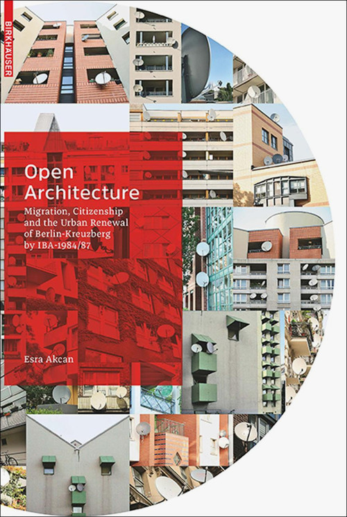Open Architecture Migration Citizenship And The Urban Renewal Of
